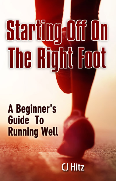 Starting Off On The Right Foot: A Beginner's Guide To Running Well Book