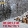 Holiday Tips For Runners